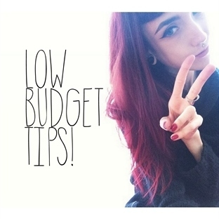 LOW BUDGET TIPS