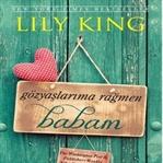 Lily King - Gözyaşlarıma Rağmen Babam