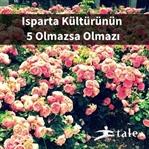 Isparta Kültürünün 5 Olmazsa Olmazı