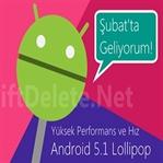 Android 5.1 Lollipop Şubat'ta Geliyor!