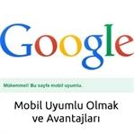 Google Mobil Uyumlu Olmak ve Faydaları
