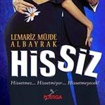HİSSİZ by LEMARİZ MÜJDE ALBAYRAK | YORUM