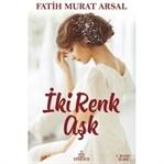 İKİ RENK AŞK - FATİH MURAT ARSAL