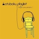 Otuboku Playlist - Bi'gün Yine Yalnızım..