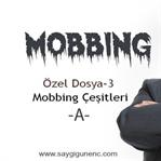 """MOBBİNG-ÖZEL DOSYA-3 """"MOBBING ÇEŞITLERI-A"""""""