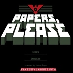 Papers, Please! Bir Memurun Hayatı
