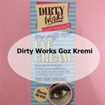 Dirty Works Goz Kremi