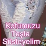 Kotumuzu Taşlarla Süsleyelim