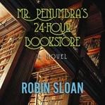 24 Saat Açık Kitapçının Sırrı/Robin Sloan (Yorum)
