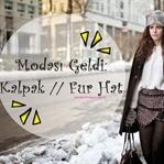 Modası Geldi: Kalpak / Fur Hat