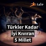 Türkler Kadar İyi Kıvıran 5 Millet