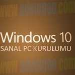 Windows 10 Sanal Pc Kurulumu