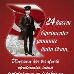 24 Kasım Öğretmenler Günü Kutlu Olsun..!