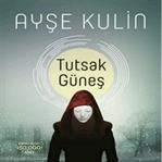 Ayşe Kulin'in Distopik Romanı:Tutsak Güneş