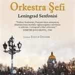 Direnişin Simgesi Leningrad Senfonisi'nin Hikayesi