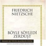 Friedrich Nietzsche - Böyle Söyledi Zerdüşt