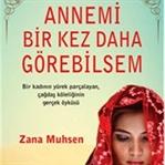 Okudum: Annemi Bir Kez Daha Görebilsem Zana Muhsen