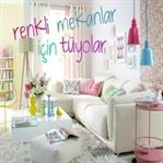 Salon mutfak ve odalarınız daha renkli olsun