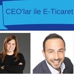 CEO'lar ile E-Ticaret Sohbeti
