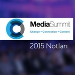 Media Summit 2015'in Ardından