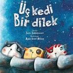İlk Kitaplığım: Üç Kedi ve Bir Dilek