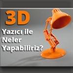 3D Yazıcı Nedir? Nerelerde Kullanılır?