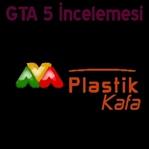 GTA 5 İncelemesi-Plastik Kafa Farkıyla