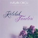 Kebelek Taneleri - Hasan Okçu
