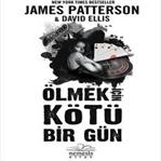 Ölmek İçin Kötü Bir Gün / James Patterson