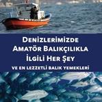 Amatör Balıkçılıkla ve En Lezetli Balık Yemekleri