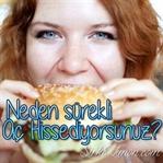 Neden Sürekli Aç Hissediyorsunuz?
