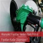Türkiye' de Akaryakıt Fiyatları Neden Düşmüyor?