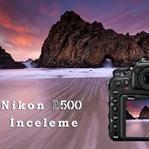 Yeni Nikon D500 İnceleme