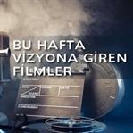 Bu Hafta Vizyona Giren Filmler: 07 Ekim