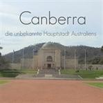 Canberra - die unbekannte Hauptstadt Australiens