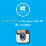 Instagram Windows 10 Desteği İle Geldi!