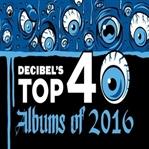 2016'nın En İyi Albümleri Listeleri: Decibel's 40