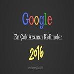 2016 Yılında Google da En Çok Aranan Kelimeler