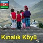 Azerbaycan Kınalık Köyü