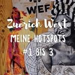 Meine Hotspots in Zürich-West #1-3