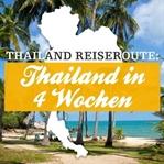 Thailand Reiseroute: Thailand in 4 Wochen