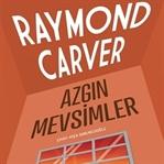 Raymond Carver'ın Öykü Külliyatı Tamamlanıyor!