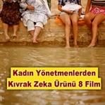 8 Kadın Yönetmenden Kıvrak Zeka İçeren 8 Film
