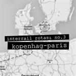 Interrail Örnek Rota / Kopenhag - Paris