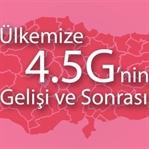 Ülkemize 4.5G (LTE-A)'nin Gelişi ve Sonrası