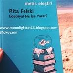 Edebiyat Ne İşe Yarar? - Rita Felski
