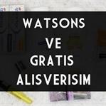 Gratis ve Watsons Alışverişim