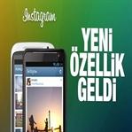 Instagram'a Yeni Özellikler