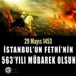İstanbul'un Fethinin Yıldönümü Kutlu Olsun