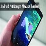 Android 7.0Nougat Güncellemesini Alacak Telefonlar